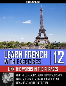 Learn French With Exercises - Link the Words in the Phrases - Vol 12