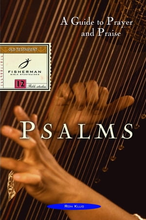 Psalms A Guide to Prayer and Praise