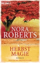 Herbstmagie: Roman by Nora Roberts