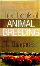 Text Book of Animal Breeding by R. Thiagarajan