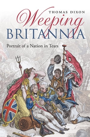 Weeping Britannia Portrait of a Nation in Tears