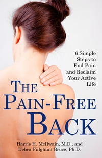 The Pain-Free Back: 6 Simple Steps to End Pain and Reclaim Your Active Life