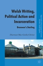 Welsh Writing, Political Action and Incarceration: Branwen's Starling