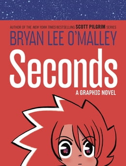 Book SECONDS by Bryan Lee O'Malley