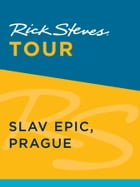 Rick Steves Tour: Slav Epic, Prague by Rick Steves