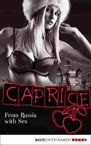 From Russia with Sex - Caprice: Erotikserie