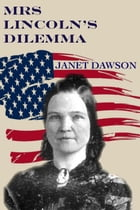 Mrs. Lincoln's Dilemma by Janet Dawson