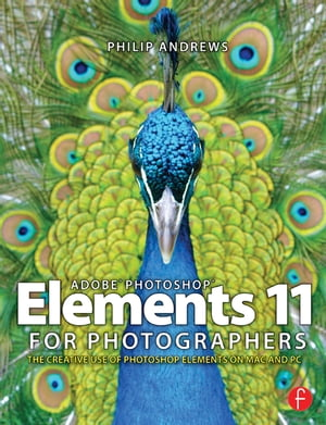 Adobe Photoshop Elements 11 for Photographers The Creative Use of Photoshop Elements