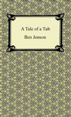 A Tale of the Tub by Ben Jonson
