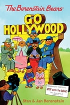 The Berenstain Bears Chapter Book: Go Hollywood by Stan Berenstain