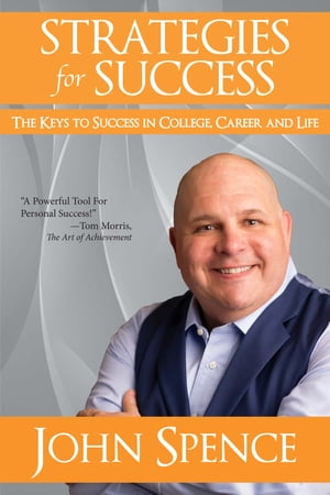 Strategies for Success The Keys to Success in College,  Career and Life