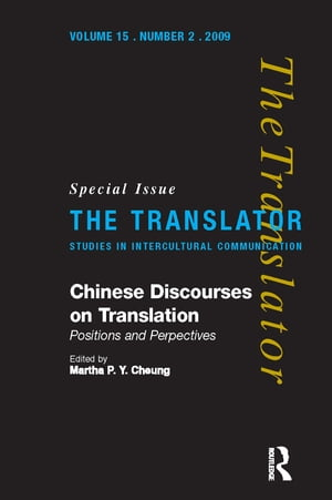 Chinese Discourses on Translation Positions and Perspectives