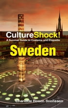 CultureShock! Sweden: A Survival Guide to Customs and Etiquette by Charlotte Rosen Svensson