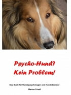 Psycho-Hund? Kein Problem! by Marion Friedl