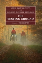 The Testing Ground: The Journey by Louis Evan Grivetti