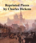 Reprinted Pieces, book-length collection by Charles Dickens