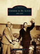 Chinese in St. Louis:: 1857-2007 by Huping Ling Ph.D.