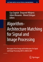 Algorithm-Architecture Matching for Signal and Image Processing: Best papers from Design and…