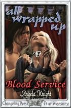 Blood Service (All Wrapped Up) by Angela Knight