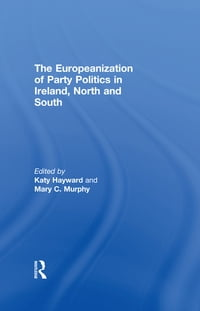 The Europeanization of Party Politics in Ireland, North and South