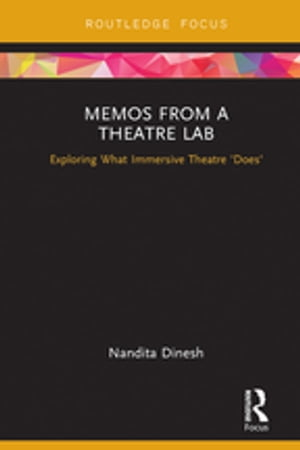 Memos from a Theatre Lab Exploring what immersive theatre 'does'