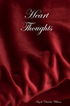 Heart Thoughts by Angela Claudette Williams