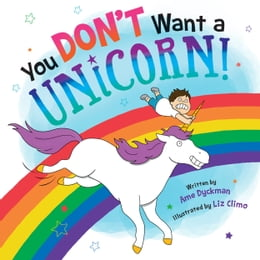 Book You Don't Want a Unicorn! by Ame Dyckman