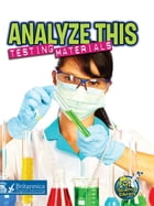Analyze This: Testing Materials by Kelli Hicks