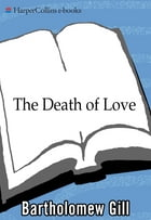 The Death of Love by Bartholomew Gill