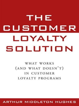 Book The Customer Loyalty Solution by Hughes, Arthur