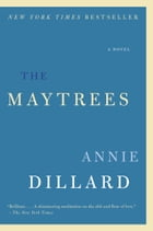 The Maytrees: A Novel by Annie Dillard