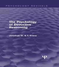The Psychology of Deductive Reasoning (Psychology Revivals)