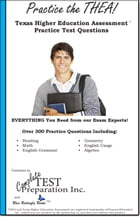 Practice the THEA! Texas Higher Education Assessment Practice Test Questions by Complete Test Preparation Inc.