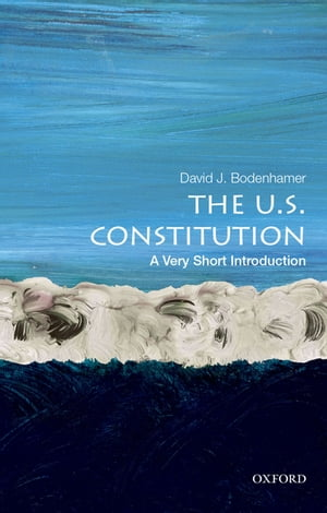 The U.S. Constitution: A Very Short Introduction by David J. Bodenhamer