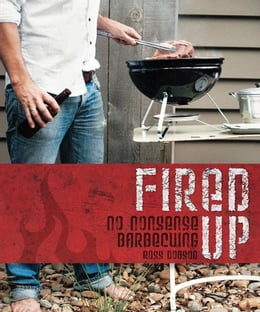 Book Fired Up: No Nonsense Barbecuing by Ross Dobson