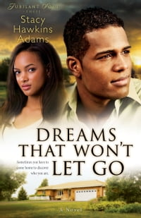 Dreams That Won't Let Go (Jubilant Soul Book #3): A Novel