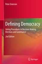 Defining Democracy: Voting Procedures in Decision-Making, Elections and Governance