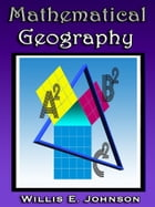 Mathematical Geography (illustrated) by Willis E. Johnson