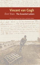 Ever Yours: The Essential Letters by Vincent van Gogh