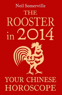 Book The Rooster in 2014: Your Chinese Horoscope by Neil Somerville