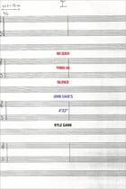"""No Such Thing as Silence: John Cage's 4'33"""""""