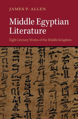 Middle Egyptian Literature Eight Literary Works of the Middle Kingdom