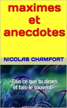 maximes et anecdotes by nicolas chamfort