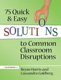 75 Quick and Easy Solutions to Common Classroom Disruptions de685f89-a331-49ec-9bea-d5152e3c9e9b