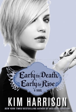 Book Early to Death, Early to Rise by Kim Harrison