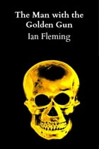 The Man with the Goldengun by Ian Fleming