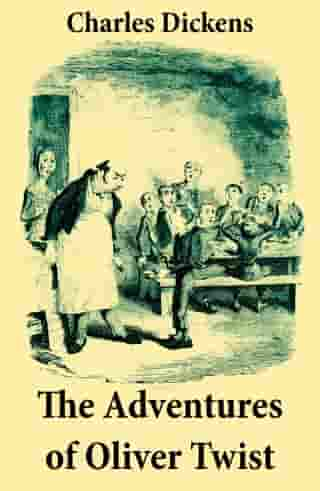 The Adventures of Oliver Twist: Unabridged with the Original Illustrations by George Cruikshank by Charles  Dickens