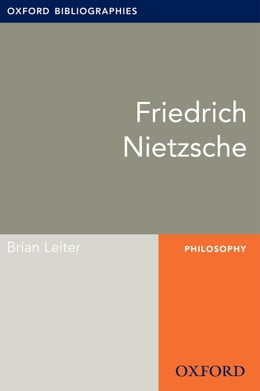Book Friedrich Nietzsche: Oxford Bibliographies Online Research Guide by Brian Leiter