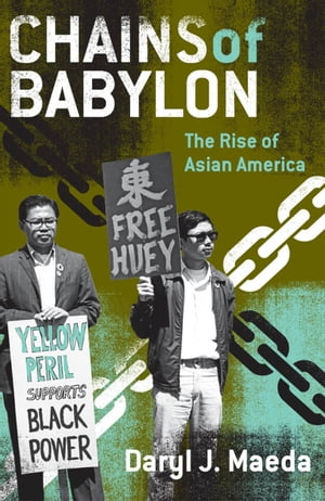 Chains of Babylon The Rise of Asian America
