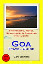 Goa, India Travel Guide - Sightseeing, Hotel, Restaurant & Shopping Highlights (Illustrated) by Gary Jennings